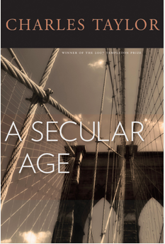 Charles Taylor's A Secular Age